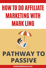 how to do affiliate marketing with mark ling